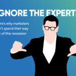 Ignore the experts. Here's why marketers can't spend their way out of this recession Audiens blog graphic